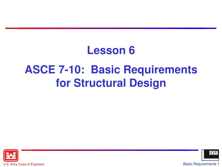 lesson 6 asce 7 10 basic requirements for structural design n.