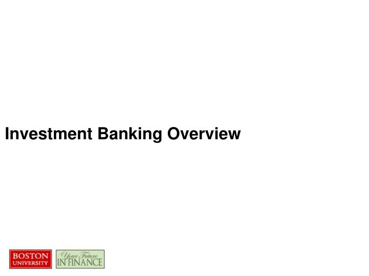 Investment banking overview1