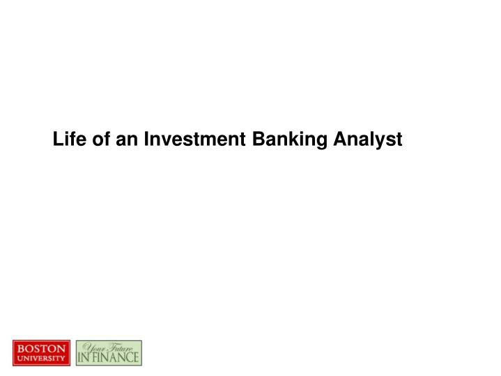 Life of an Investment Banking Analyst
