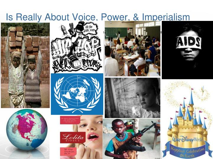 Is Really About Voice, Power, & Imperialism