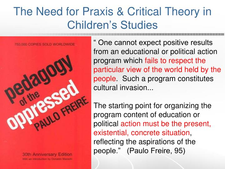 The Need for Praxis & Critical Theory in Children's Studies