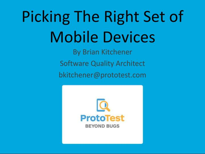 picking the right set of mobile devices n.
