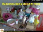 medication being stored at home