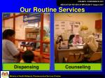 our routine services