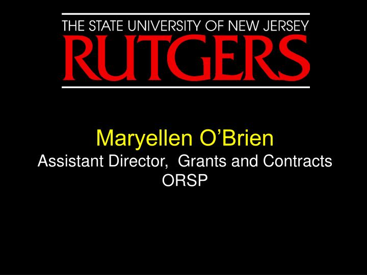 Maryellen o brien assistant director grants and contracts orsp