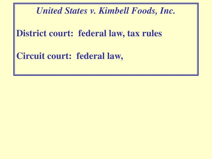 United States v. Kimbell Foods, Inc.