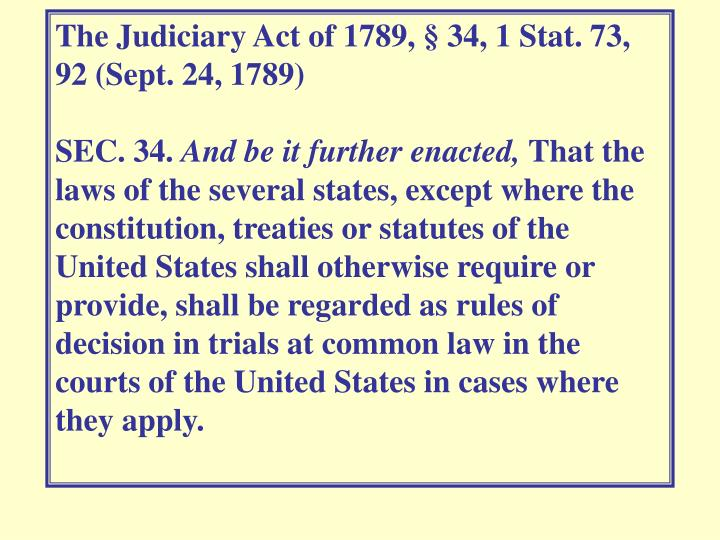 The Judiciary Act of 1789, § 34, 1 Stat. 73, 92 (Sept. 24, 1789)