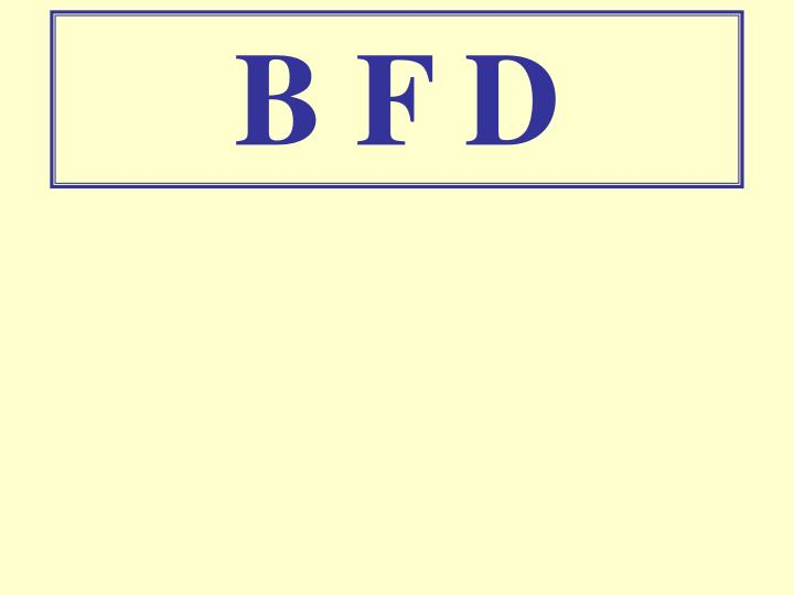 B F D