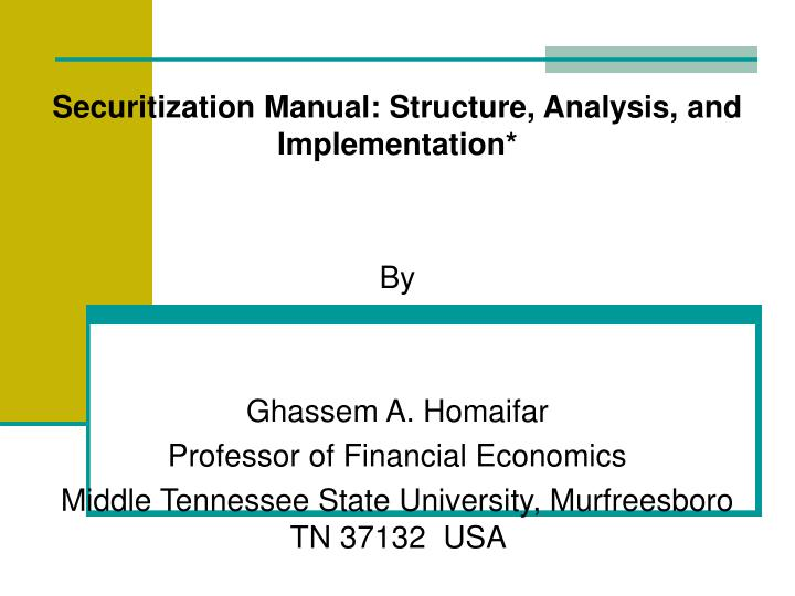 Securitization Manual: Structure, Analysis, and Implementation*