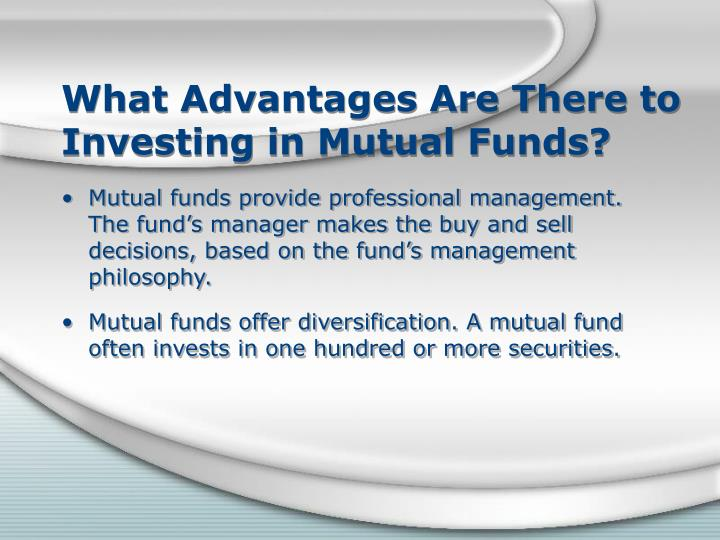 What Advantages Are There to Investing in Mutual Funds?