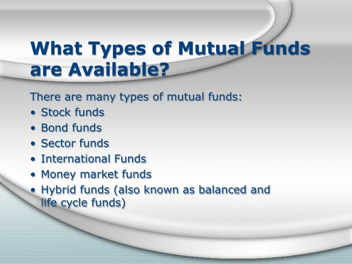 What Types of Mutual Funds are Available?