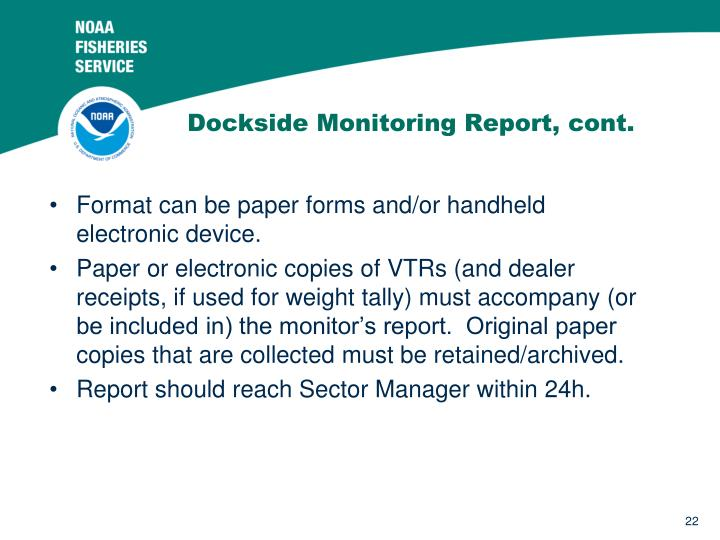 Dockside Monitoring Report, cont.
