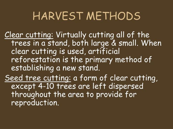 HARVEST METHODS