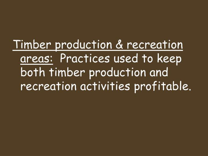 Timber production & recreation areas: