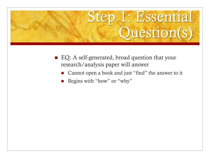 Step 1: Essential Question(s)