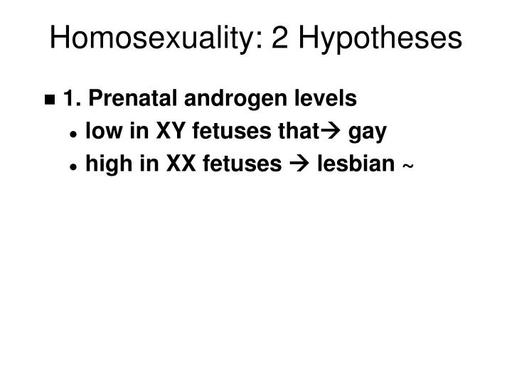 Homosexuality: 2 Hypotheses