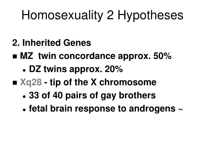 Homosexuality 2 Hypotheses