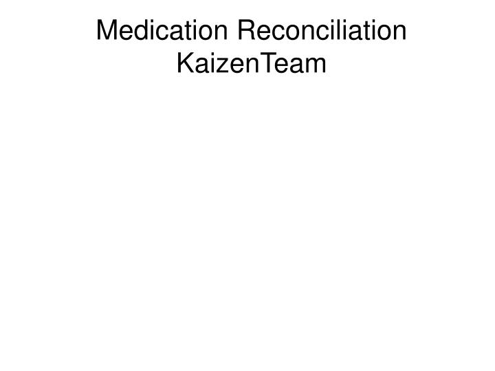 Medication reconciliation kaizenteam