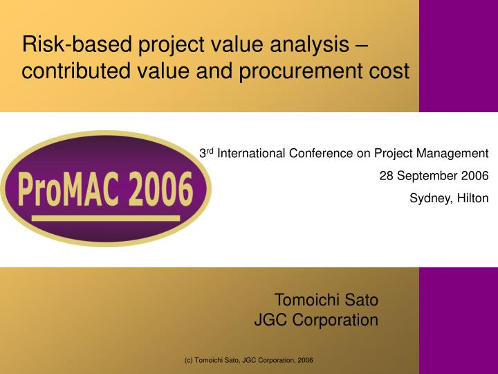 Risk based project value analysis contributed value and procurement cost