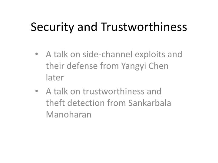 Security and Trustworthiness