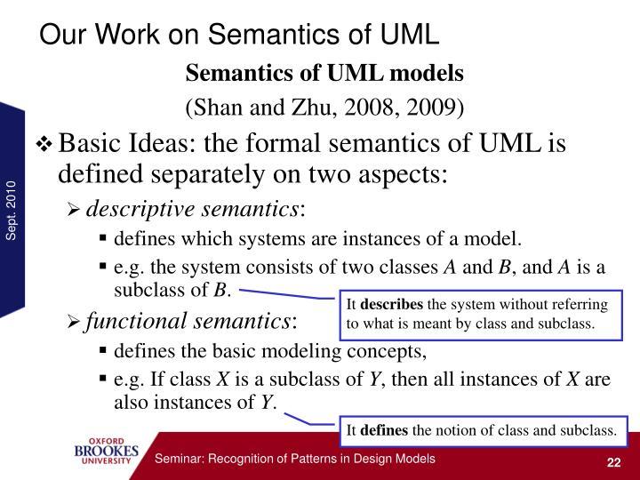 Our Work on Semantics of UML