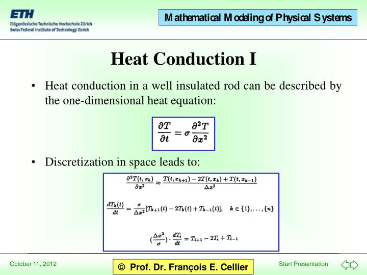 Heat conduction in a well insulated rod can be described by the one-dimensional heat equation: