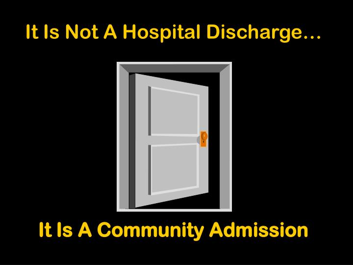 it is not a hospital discharge it is a community admission n.