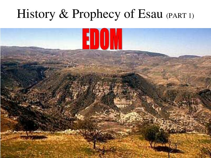 History prophecy of esau part 1