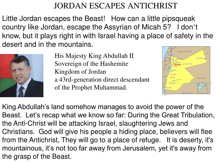 Little Jordan escapes the Beast!   How can a little pipsqueak country like Jordan, escape the Assyrian of Micah 5?   I don