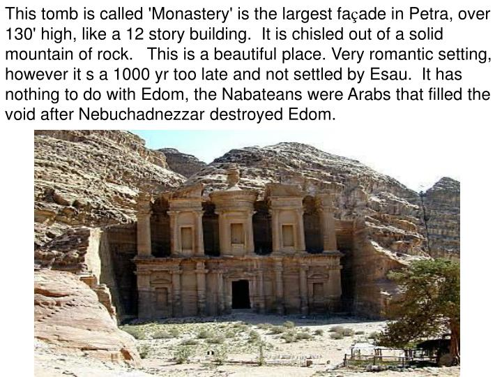 This tomb is called 'Monastery' is the largest fa