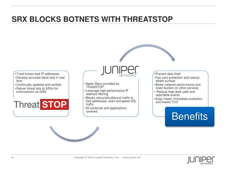 SRX BLOCKS botnets WITH THREATSTOP