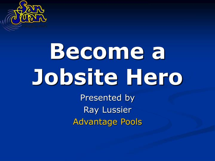 Become a jobsite hero