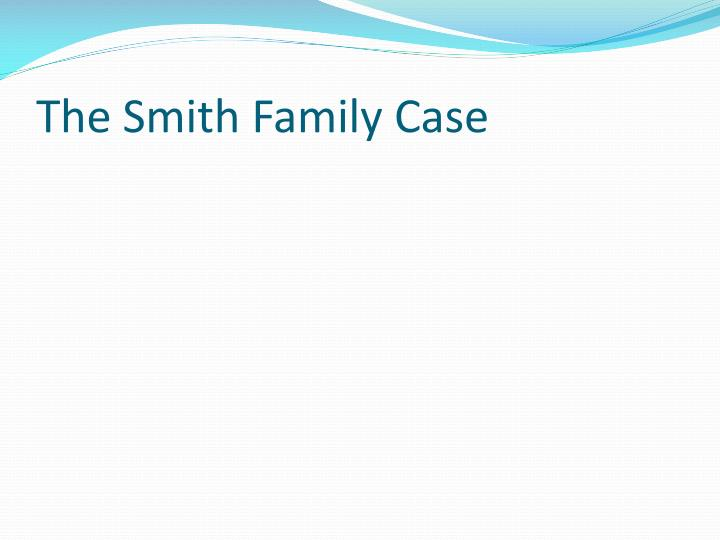 The Smith Family Case