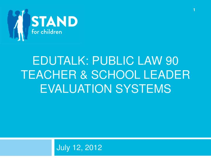 Edutalk public law 90 teacher school leader evaluation systems