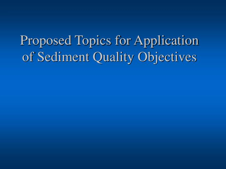 proposed topics for application of sediment quality objectives n.