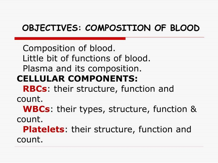 OBJECTIVES: COMPOSITION OF BLOOD