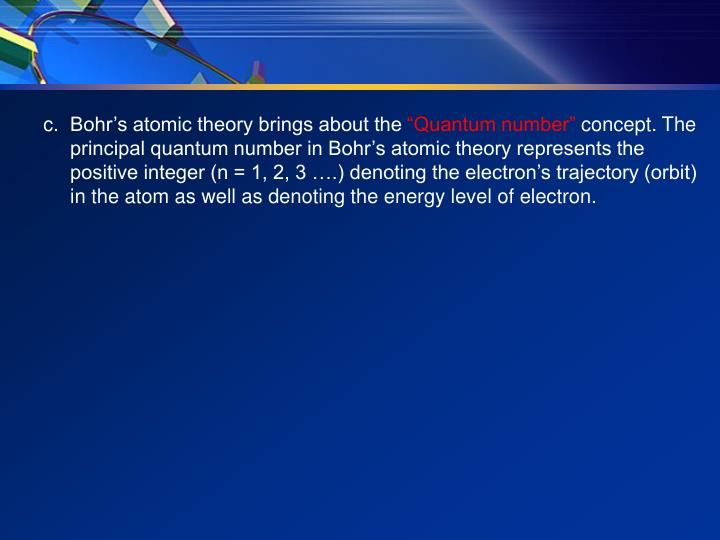 Bohr's atomic theory brings about the