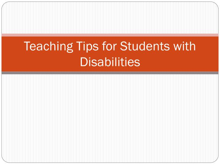 Teaching Tips for Students with Disabilities