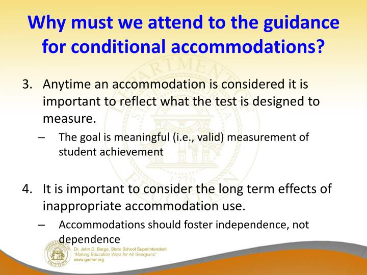 Why must we attend to the guidance for conditional accommodations?