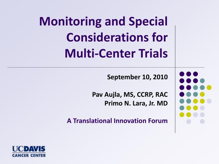 Monitoring and special considerations for multi center trials