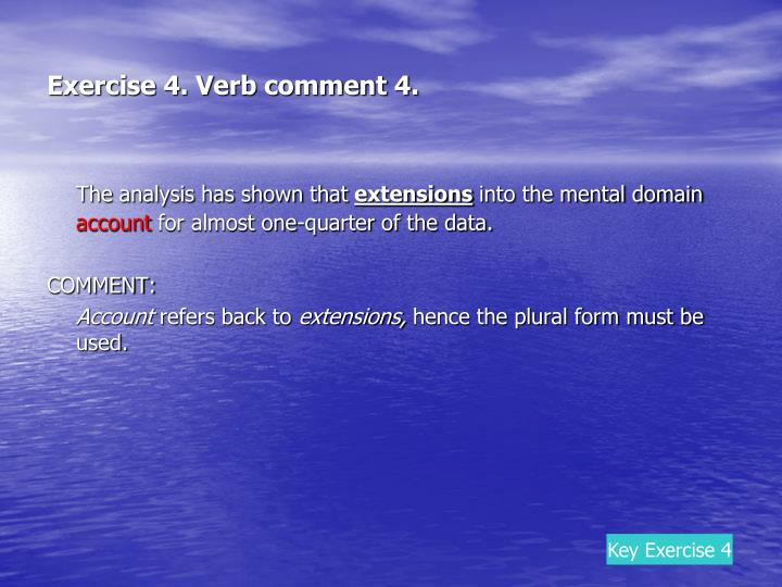 Exercise 4. Verb comment 4.