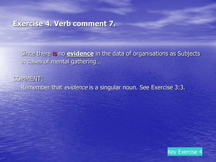 Exercise 4. Verb comment 7.