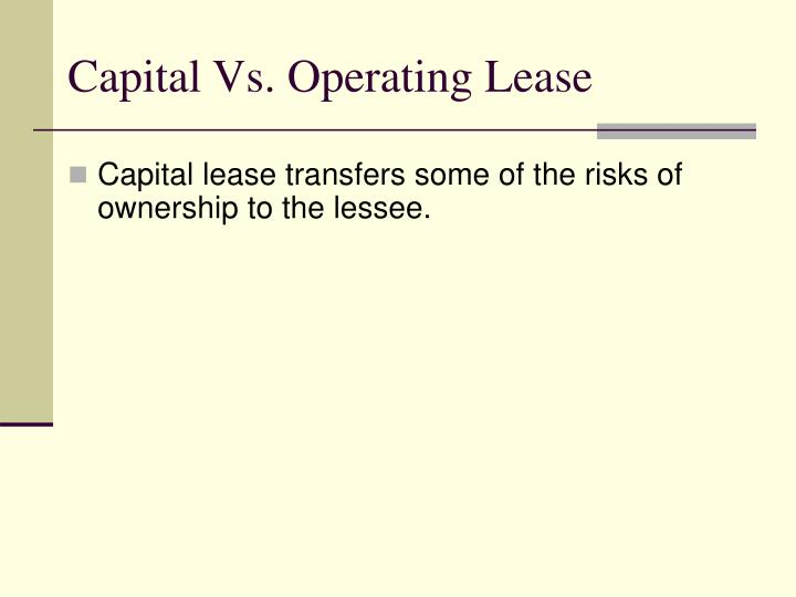 Capital Vs. Operating Lease