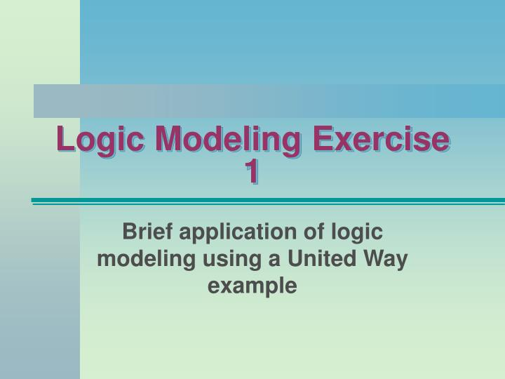 Logic Modeling Exercise 1