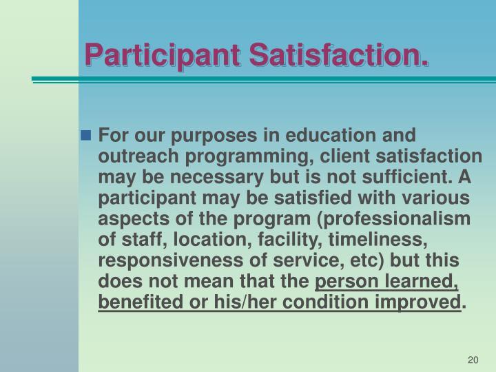 Participant Satisfaction.
