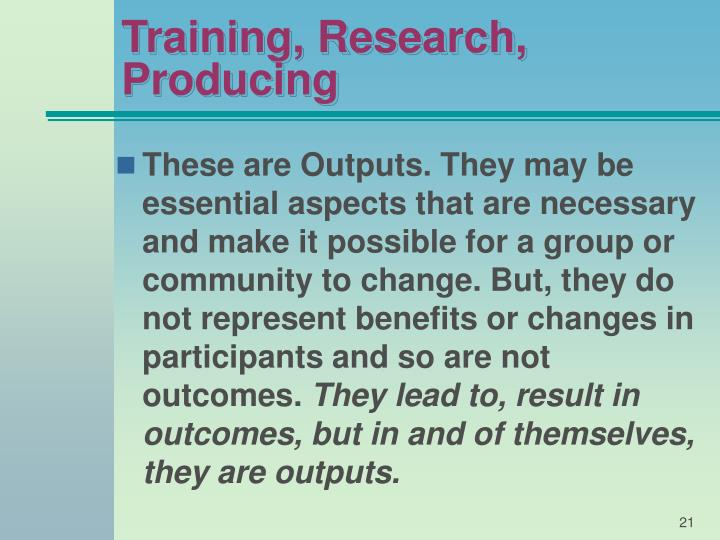 Training, Research, Producing