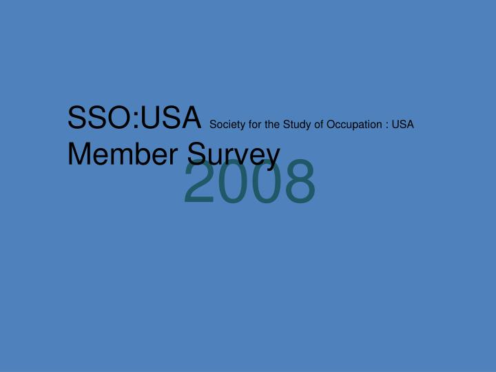 sso usa society for the study of occupation usa member survey n.