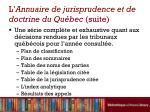 l annuaire de jurisprudence et de doctrine du qu bec suite