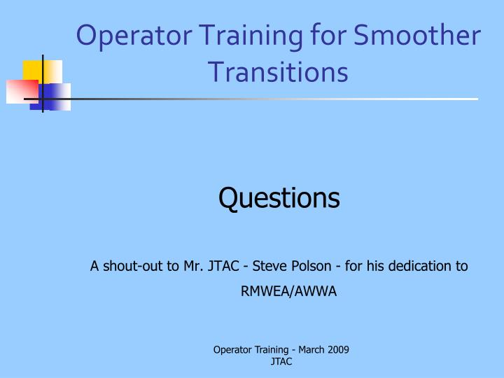 Operator Training for Smoother Transitions