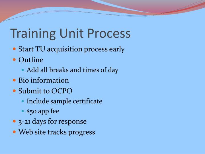 Training Unit Process
